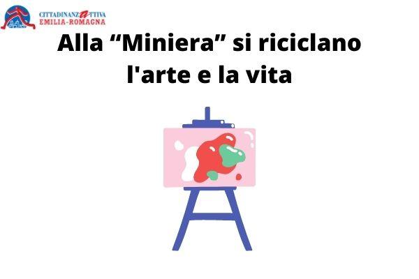 """Alla """"Miniera"""" si riciclano l'arte e la vita"""