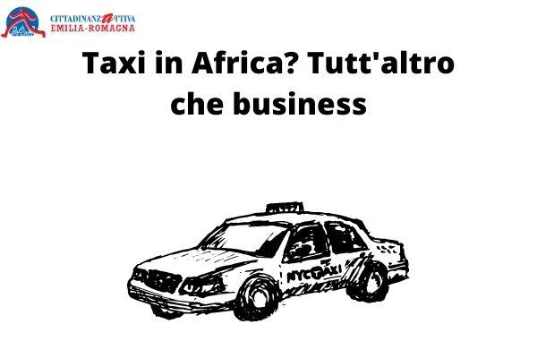 Taxi in Africa? Tutt'altro che business