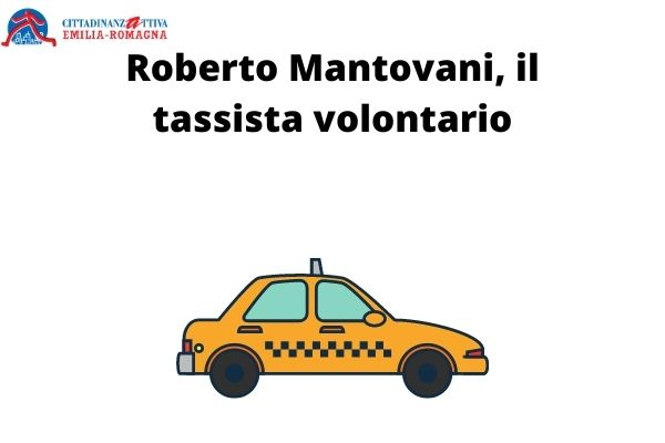 Roberto Mantovani, il tassista volontario